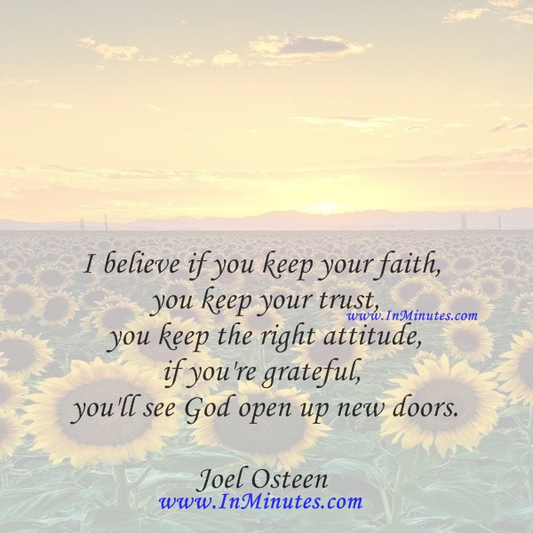 Joel Osteen Quotes On Love Amusing Quotes  I Believe If You Keep Your Faith You Keep Your Trust