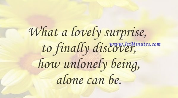 What a lovely surprise to finally discover how unlonely being alone can be.Ellen Burstyn