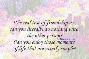 The real test of friendship is can you literally do nothing with the other person Can you enjoy those moments of life that are utterly simple Eugene Kennedy
