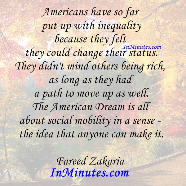 americans-put-inequality-felt-change-status-mind-rich-long-path-move-well-american-dream-social-mobility-sense-idea-it-fareed-zakaria