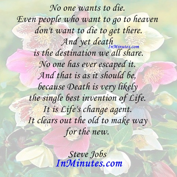 die-people-heaven-die-there-death-destination-share-escaped-it-be-death-single-invention-life-lifes-change-agent-clears-new-steve-jobs