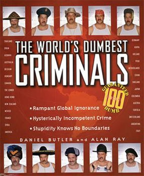 Top 10 dumbest criminals of all times who should have just known better