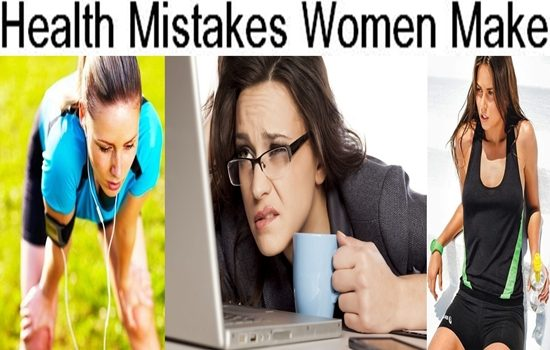 Health Mistakes Women Make