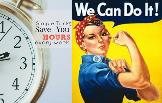 7 Effort and Time Saving Neat Tricks Working Mothers Swear By