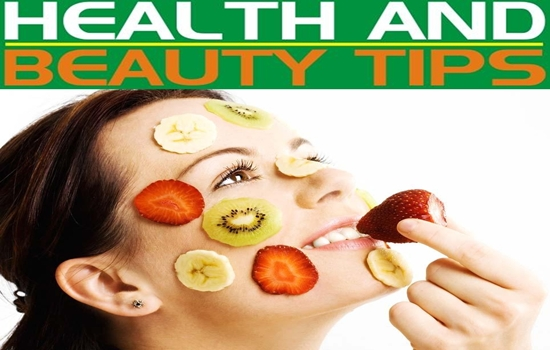 Health Tips That Can Boost Your Health and Beauty a Lot