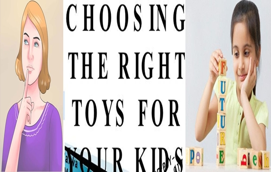 How to choose the right toys for your children