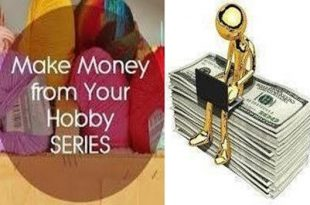 MAKE MONEY THROUGH YOUR HOBBIES