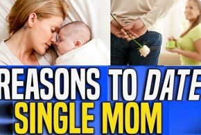 Reasons Why Men Should Date Single Mothers