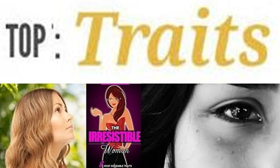 TRAITS OF HIGHLY DESIRABLE WOMEN