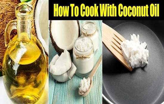 Tips for Using Coconut Oil for Cooking