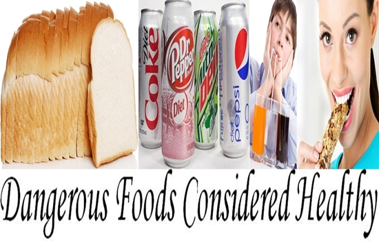 Dangerous Foods That Are Considered Healthy