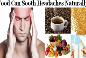 Types of Food That Can Naturally Sooth Headaches