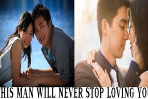 HOW TO TELL THIS MAN WILL NEVER STOP LOVING YOU