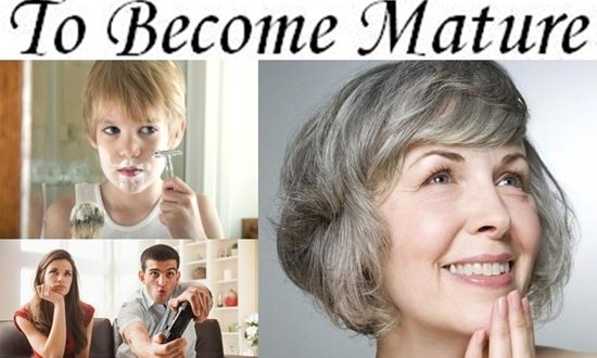 How To Become Mature