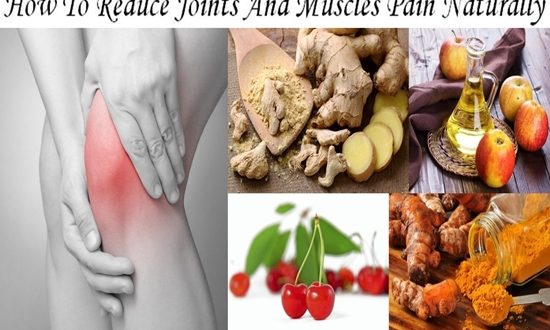 How To Reduce Joints And Muscles Pain Naturally
