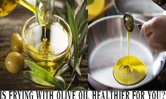 IS FRYING WITH OLIVE OIL HEALTHIER FOR YOU