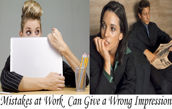 Mistakes You Do at Work That Can Give a Wrong Impression about You