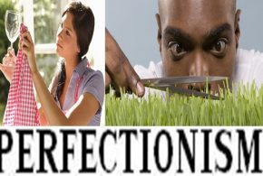 MORE ABOUT PERFECTIONISM & HOW TO CURE IT