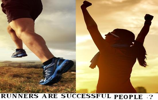 RUNNERS ARE MORE LIKELY TO BE SUCCESSFUL