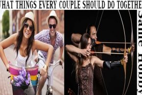 WHAT THINGS EVERY COUPLE SHOULD DO TOGETHER
