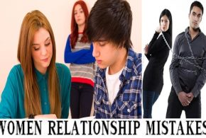 MOST WOMEN MAKE THESE BIGGEST RELATIONSHIP MISTAKES