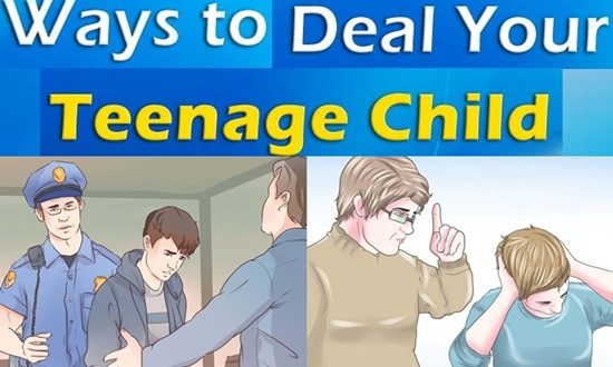 HOW TO DEAL WITH YOUR TEENAGE CHILD
