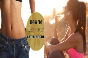 The Safest Ways To Get Rid Of Water Weight Quickly
