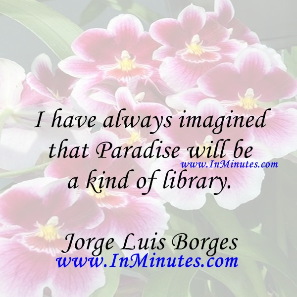 always imagined Paradise kind library Jorge Luis Borges