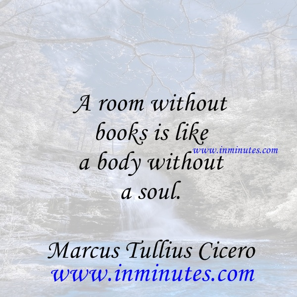 room without books like body soul. Marcus Tullius Cicero