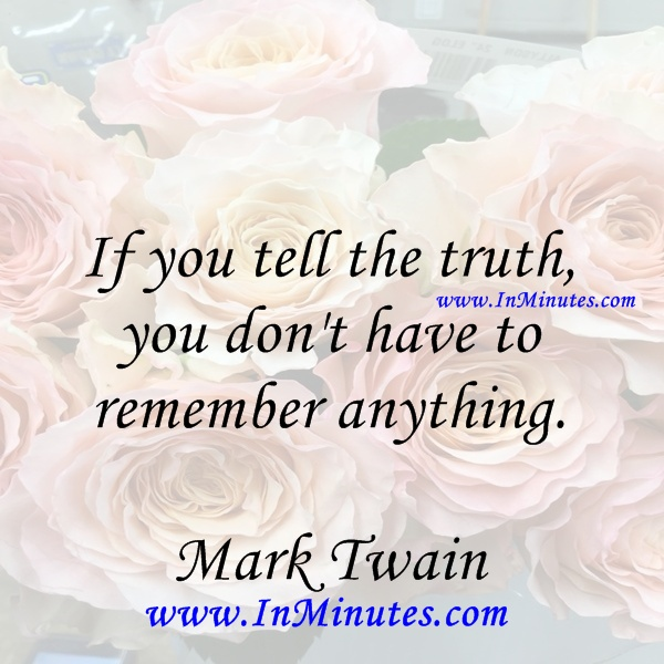 tell truth remember anything Mark Twain