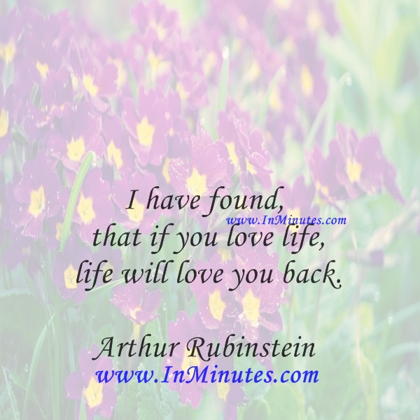 I Have Found That If You Love Life Life Will Love You Backarthur
