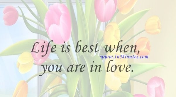 Life is best when you are in love.Michael Moriarty