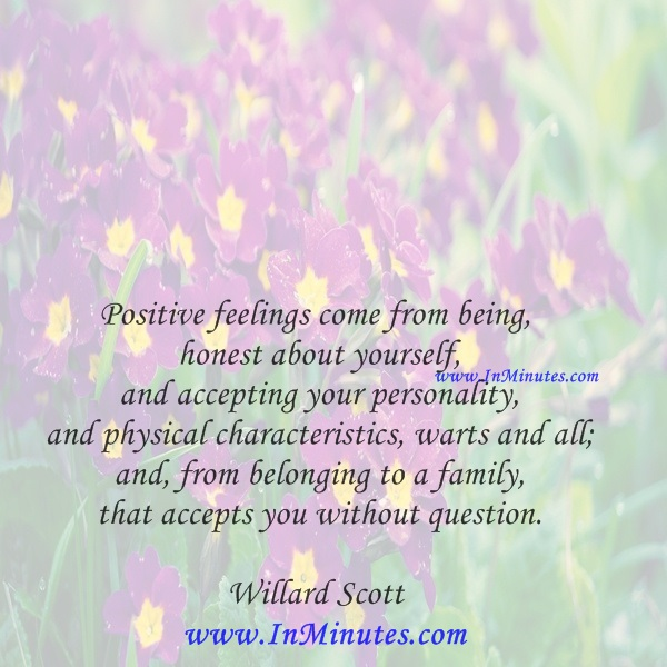 Positive feelings come from being honest about yourself
