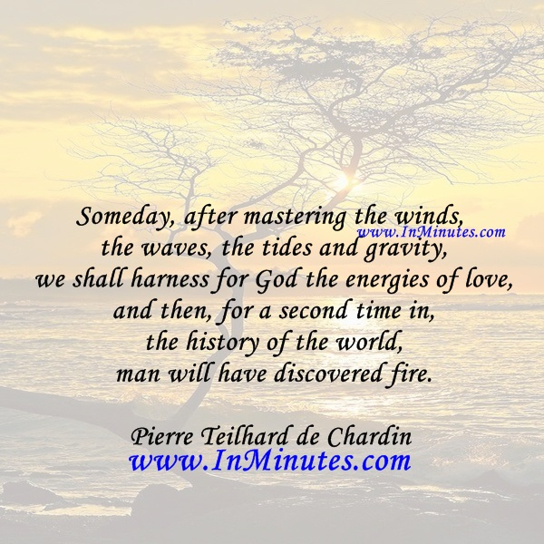 Someday, after mastering the winds