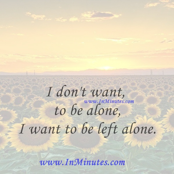 I Dont Want To Be Alone I Want To Be Left Aloneaudrey Hepburn