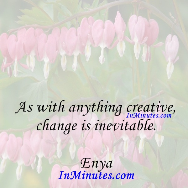 As with anything creative, change is inevitable. Enya