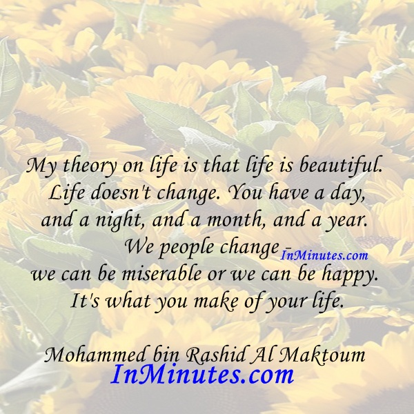 theory-life-life-beautiful-life-change-day-night-month-year-people-change-miserable-happy-life-mohammed-bin-rashid-al-maktoum