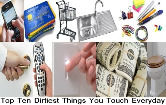 Top Ten Dirtiest Things You Touch Everyday