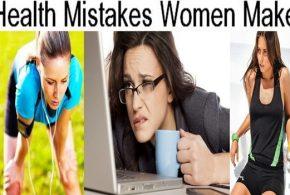 8 Common Health Mistakes Women Make