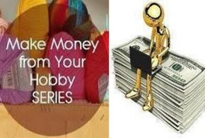 YOU CAN MAKE MONEY THROUGH YOUR HOBBIES