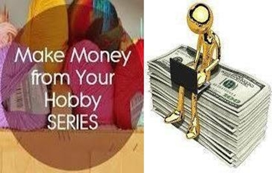 Photo of YOU CAN MAKE MONEY THROUGH YOUR HOBBIES