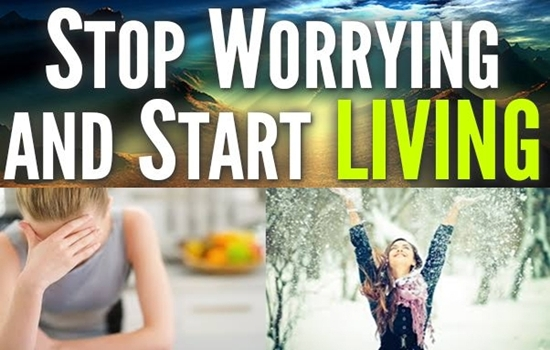Photo of SOME TIPS TO STOP WORRYING AND START LIVING