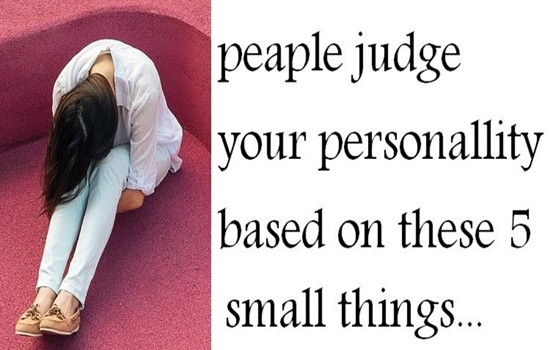 Photo of SMALL THINGS ON WHICH PEOPLE JUDGE YOUR PERSONALITY
