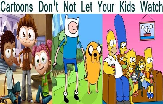 Cartoons You Should Not Let Your Kids Watch