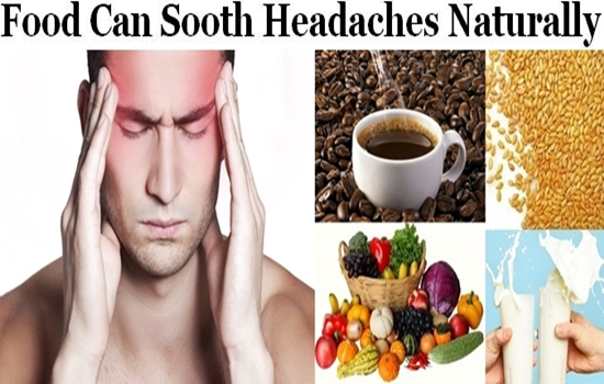 Photo of Types of Food That Can Naturally Sooth Headaches