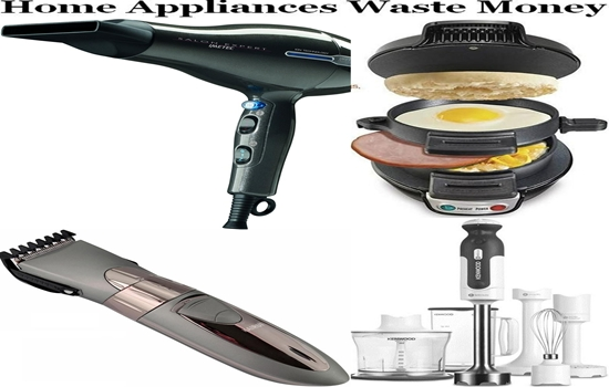 Home Appliances That Waste Your Money