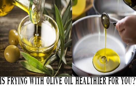 Photo of IS FRYING WITH OLIVE OIL HEALTHIER FOR YOU?