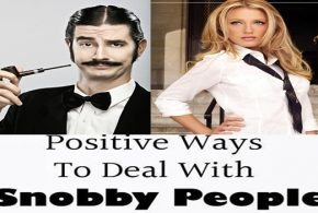 MORE TIPS TO HELP YOU DEAL WITH SNOBBY PEOPLE, PART II