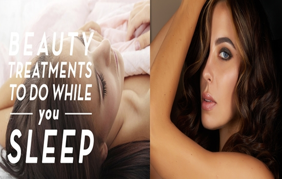Beauty Treatments You Can Apply before Sleeping