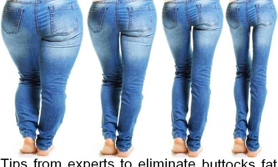 Tips from experts to eliminate buttocks fat